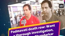 Padmavati death row: Want a thorough investigation, says Madhur Bhandarkar