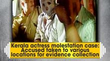 Kerala actress molestation case: Accused taken to various locations for evidence collection