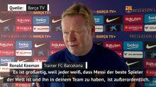 """Koeman: """"Großartig, Messi im Team zu haben"""""""