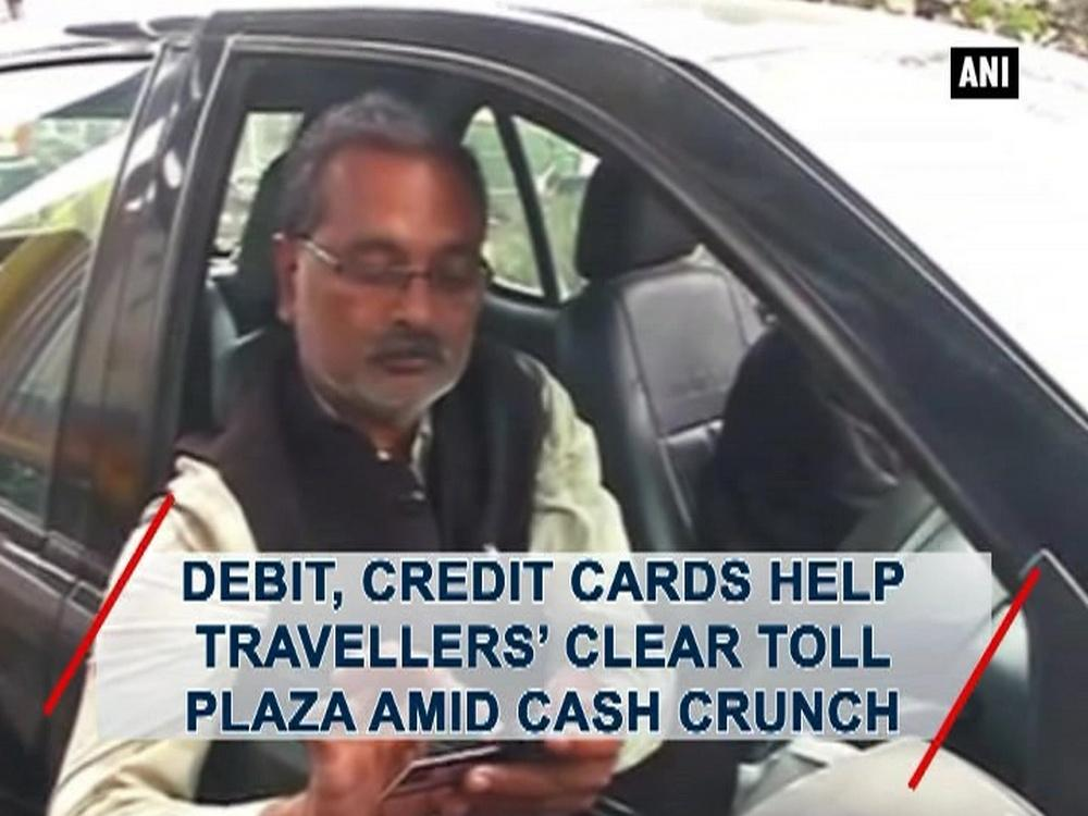 Debit, credit cards help travellers' clear toll plaza amid ...
