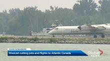 WestJet cutting jobs and flights to Atlantic Canada