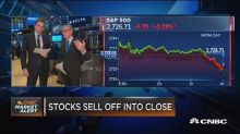 Stocks sell off into the close