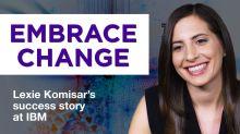 'Embrace change': Advice from IBM's Lexie Komisar