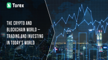 The Crypto and Blockchain World – Trading and Investing in Today's World