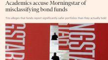 Morningstar accusata di sottovalutare i rischi su alcuni fondi