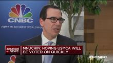 Mnuchin: Hoping USMCA will be voted on quickly