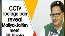 CCTV footage can reveal Mallya-Jaitley meet: PL Punia