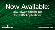 Semtech Announces Low Power, Reduced Die Size SR4 and Active Optical Cable Chipset for 100G Applications