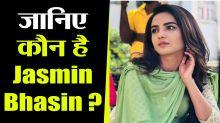 Bigg Boss 14: Who is Jasmin Bhasin? Check out from Jasmin Bhasin herself