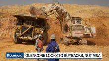 Glencore Investors Clamor for Buybacks, Dividends