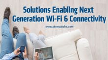 Skyworks Ramps Solutions for Next Generation Wi-Fi 6 Applications