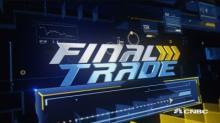 Final Trades: MCD, CAT & More