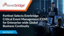 Fortinet Selects Everbridge Critical Event Management (CEM) for Enterprise-wide Global Business Continuity