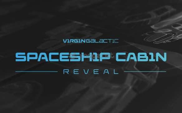 Virgin Galactic announces its interior cabin reveal.