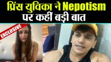 Prince Narula and Yuvika Talks about Nepotism Exclusively