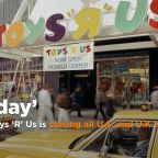 Bankrupt Toys 'R' Us is closing all US and UK stores