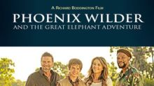 'Phoenix Wilder: And The Great Elephant Adventure' Offers All-Ages Entertainment While Focusing on Conservation, Debuting in U.S. Cinemas April 16 Only