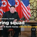 North Korea 'executed four officials' after failed U.S. summit in Hanoi, report claims