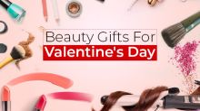 Valentine's Day Gift Guide: 10 Beauty Gifts That Will Make Her Day
