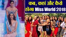 Miss World 2018: Here's everything you need to know about this Contest