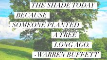 Quote of the Week: Someone's Sitting in the Shade Today Because Someone Planted a Tree Long Ago