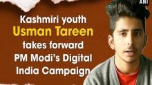 Kashmiri youth Usman Tareen takes forward PM Modi's Digital India Campaign