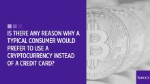 Your bitcoin questions answered: Is there any reason why a typical consumer would prefer to use a cryptocurrency instead of a credit card?