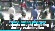 Police baton charges students caught cheating during examination
