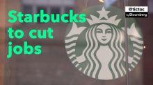 Starbucks to Cut Jobs