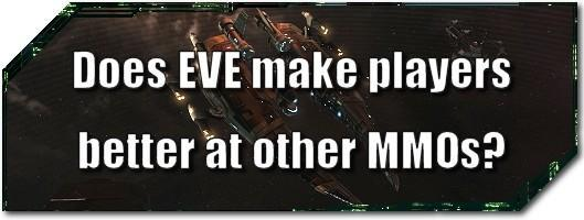 EVE Evolved: Does EVE make players better at other MMOs?