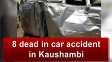 8 dead in car accident in Kaushambi