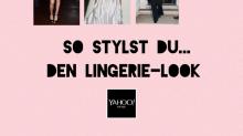 Style me up! by Jill Asemota: So stylst du den angesagten Lingerie-Look