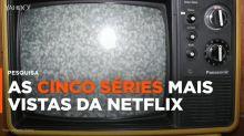 Quer saber qual é a série da Netflix mais assistida em todo o mundo?
