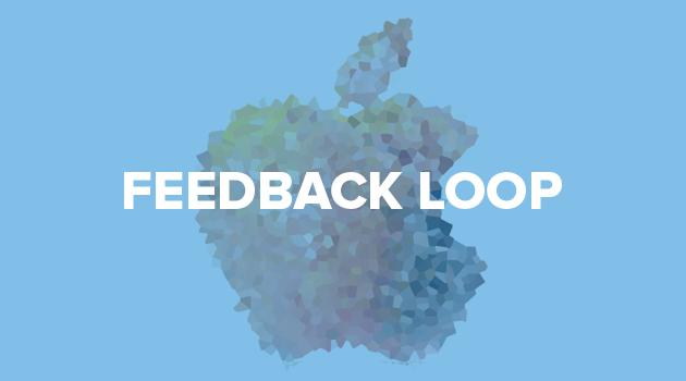Feedback Loop: Bad Apple, app automation and more!