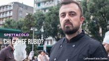 Chi è Chef Rubio?