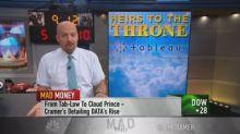 Cramer introduces 'cloud princes,' the riskier, faster-gr...