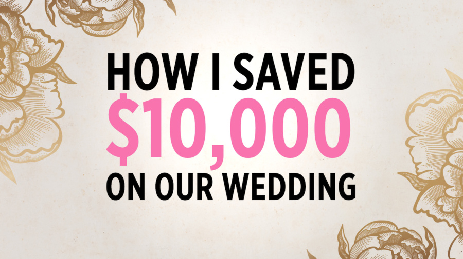 How to save $10,000 on your wedding