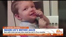 Mother of Mason Lee could be out of jail in five months