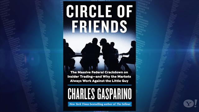 Circle of Friends: The Massive Federal Crackdown on Insider Trading- and Why the Markets Always Work Against the Little Guy