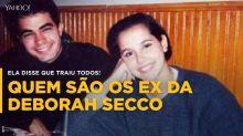 Quem são os ex-namorados traídos por Deborah Secco