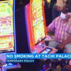 Tachi Palace adopts new, temporary no-smoking policy