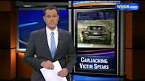 Carjacking victim describes ordeal
