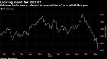 Goldman Predicts Commodities Will Soar in 2019