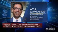 Atul Gawande named CEO of Buffett-Dimon-Bezos joint ventu...