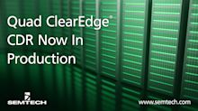 Semtech Announces Initial Production of Highly-Integrated ClearEdge® CDR