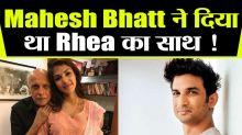 Mahesh Bhatt wanted Rhea Chakraborty & Sushant Singh Rajput Breakup?