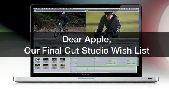 Dear Apple, here's our Final Cut Studio wishlist