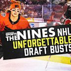 The Nines: Unforgettable NHL Draft Busts
