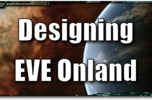 EVE Evolved: Designing EVE Onland, part 1