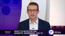 What to watch in the markets: Wednesday, July 17th